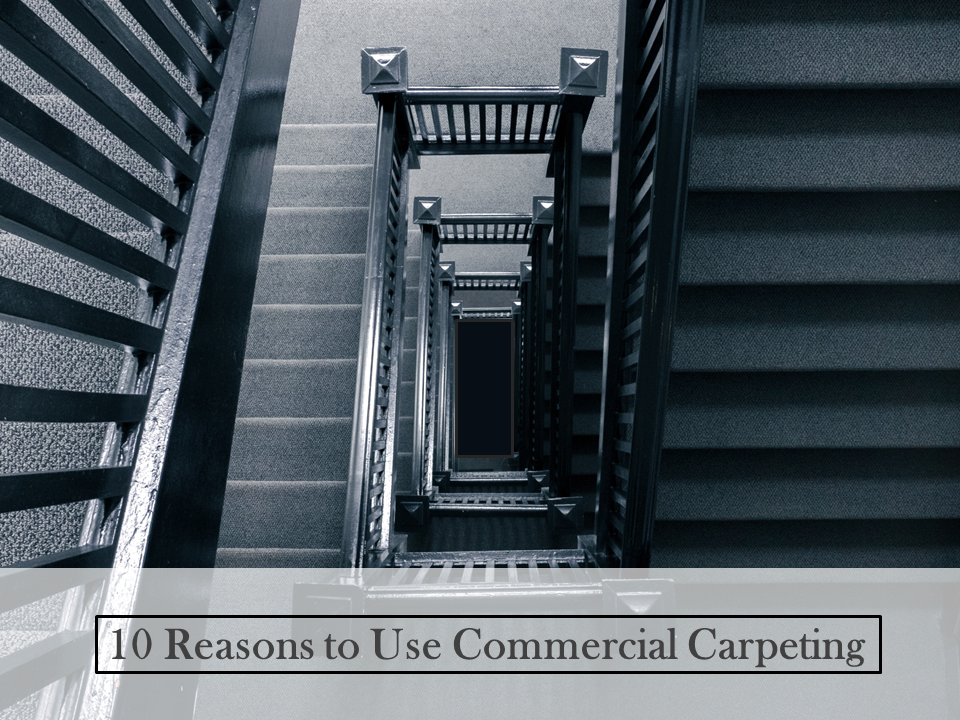 10 Reasons to Use Commercial Carpeting